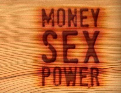 ფული, სექსი და ძალაუფლება: როგორ მივიღოთ ერთ-ერთი მათგანი დიდი რაოდენობით?