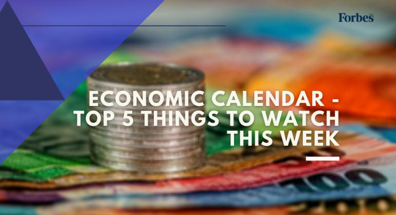 Economic Calendar - Things to Watch in upcoming Week