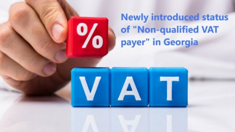 """A new term – """"Non-Qualified VAT Payer"""" introduced by Georgian Tax Administration"""